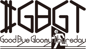 #GBGT~Good Bye Gloomy Thursday~