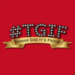 #TGIF ~Thanks God It's Friday~